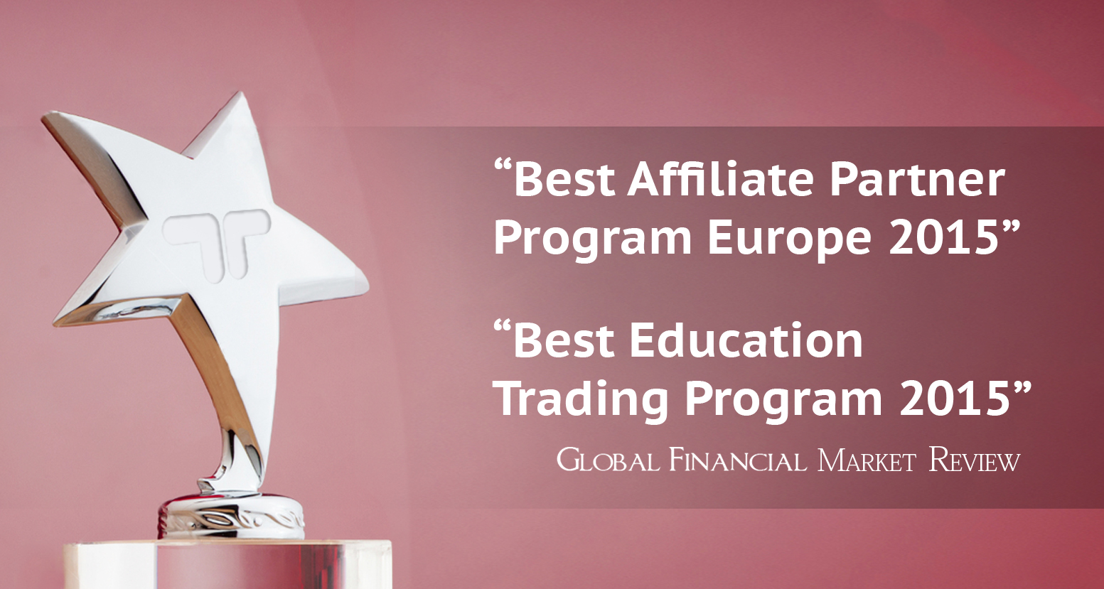 TeleTrade received the awards 'Best Affiliate Partner Program Europe 2015' and 'Best Education Trading Program Europe 2015' - TeleTrade